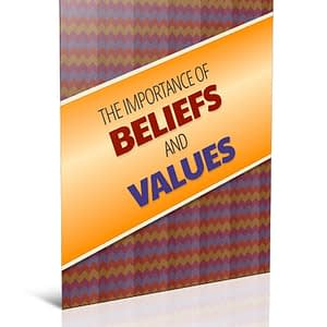 the-importance-of-beliefs-and-values